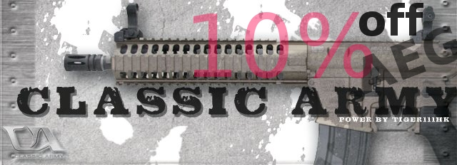 Final Stage Cameback:Tokyo Mauri 12%off;APS AEG/GBB 15%off CLASSIC-ARMY-banner-10off-AEG