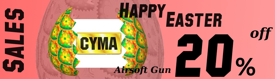 HAPPY EASTER sales CYMA airsoft gun 20%off