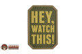 "MSM PVC ""HEY, WATCH THIS!"" Velcro Patch (Multicam)"